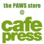 PAWS merchandise at Cafe Press